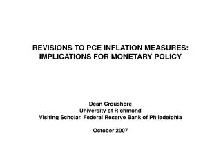 REVISIONS TO PCE INFLATION MEASURES: IMPLICATIONS FOR MONETARY POLICY