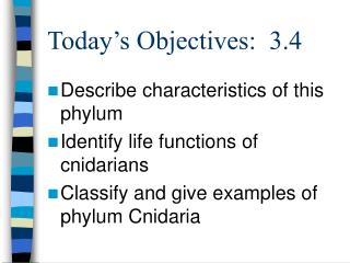 Today's Objectives:  3.4