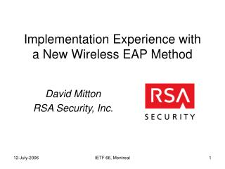 Implementation Experience with a New Wireless EAP Method