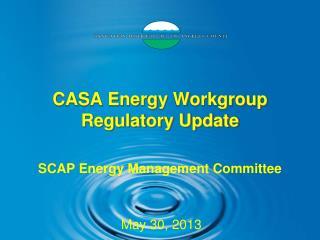 CASA Energy Workgroup Regulatory Update