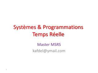 Systèmes & Programmations Temps Réelle