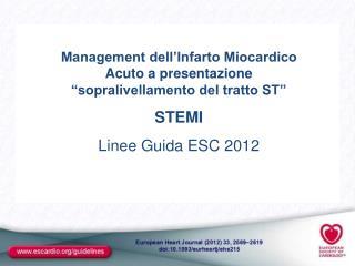 """Management dell'Infarto Miocardico Acuto a presentazione """"sopralivellamento del tratto ST"""" STEMI"""