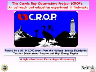 The Cosmic Ray Observatory Project (CROP):  An outreach and education experiment in Nebraska