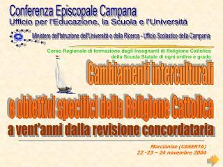 Marcianise (CASERTA) 22 -23 – 24 novembre 2004