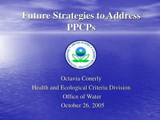 Future Strategies to Address PPCPs