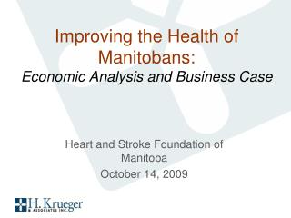 Improving the Health of Manitobans: Economic Analysis and Business Case