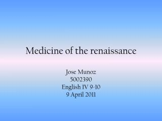 Medicine of the renaissance