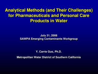 Y. Carrie Guo, Ph.D. Metropolitan  Water District of Southern  California