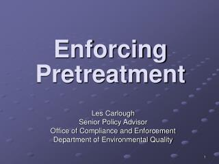 Enforcing Pretreatment