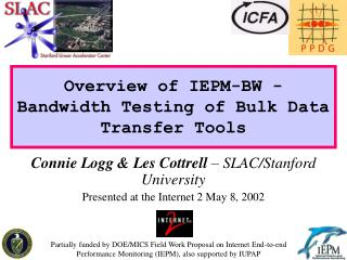 Overview of IEPM-BW - Bandwidth Testing of Bulk Data Transfer Tools