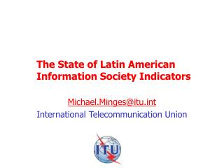 The State of Latin American  Information Society Indicators