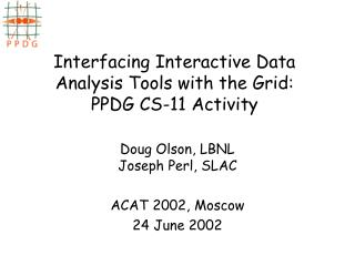 Interfacing Interactive Data Analysis Tools with the Grid: PPDG CS-11 Activity