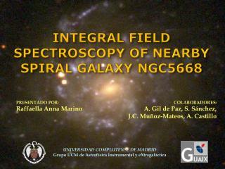 UNIVERSIDAD COMPLUTENSE DE MADRID Grupo UCM de Astrofísica Instrumental y eXtragaláctica