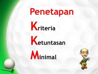 K riteria  K etuntasan M inimal