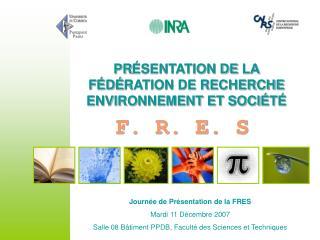 Journée de Présentation de la FRES Mardi 11 Décembre 2007