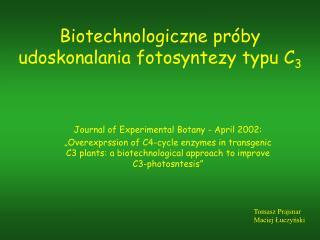 Biotechnologiczne próby udoskonalania fotosyntezy typu C 3