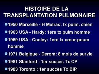 HISTOIRE DE LA TRANSPLANTATION PULMONAIRE
