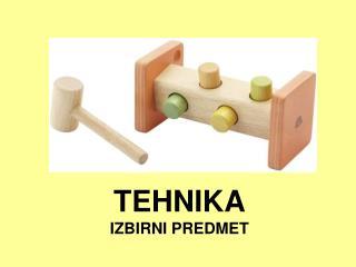 TEHNIKA IZBIRNI PREDMET