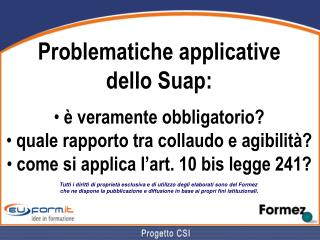 Problematiche applicative dello Suap:  è veramente obbligatorio?