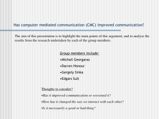 Has computer mediated communication (CMC) improved communication?