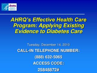 AHRQ's Effective Health Care Program: Applying Existing Evidence to Diabetes Care