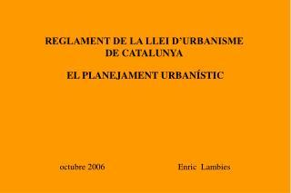 REGLAMENT DE LA LLEI D'URBANISME  DE CATALUNYA
