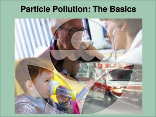 Particle Pollution: The Basics