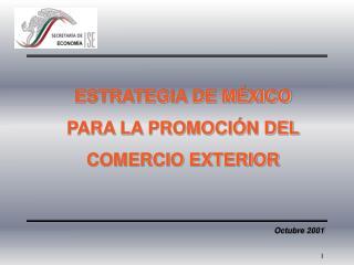ESTRATEGIA DE MÉXICO PARA LA PROMOCIÓN DEL COMERCIO EXTERIOR