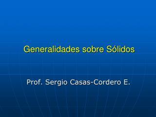 Generalidades sobre Sólidos