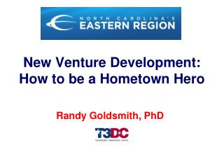 New Venture Development:  How to be a Hometown Hero