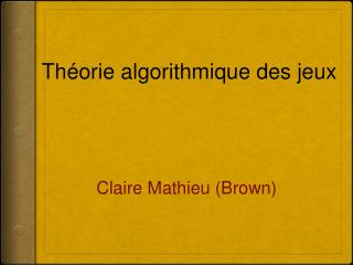 Claire Mathieu (Brown)