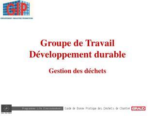 Groupe de Travail Développement durable