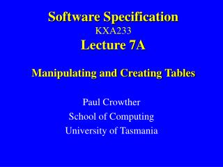 Software Specification KXA233 Lecture 7A Manipulating and Creating Tables