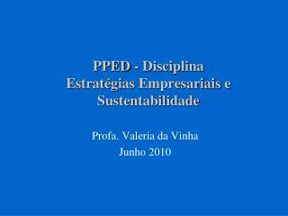 PPED - Disciplina Estratégias Empresariais  e  Sustentabilidade