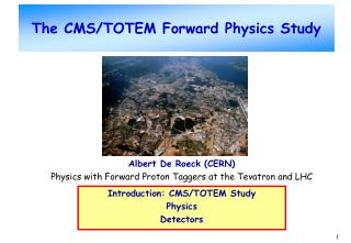 The CMS/TOTEM Forward Physics Study
