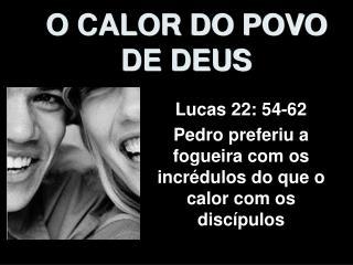O CALOR DO POVO DE DEUS