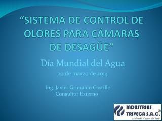 """""""SISTEMA DE CONTROL DE OLORES PARA CÁMARAS  DE DESAGÜE"""""""