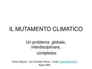 IL MUTAMENTO CLIMATICO