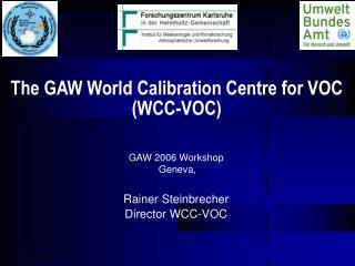 The GAW World Calibration Centre for VOC  (WCC-VOC)