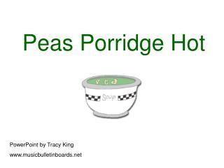 Peas Porridge Hot