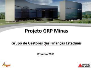 Projeto GRP Minas Grupo de Gestores das Finanças Estaduais