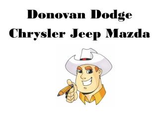Donovan Dodge  Chrysler Jeep Mazda