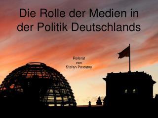 Die Rolle der Medien in der Politik Deutschlands