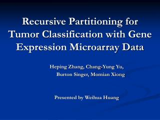 Recursive Partitioning for Tumor Classification with Gene Expression Microarray Data