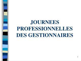 JOURNEES PROFESSIONNELLES DES GESTIONNAIRES