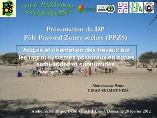 Présentation du DP Pôle Pastoral Zones sèches (PPZS)