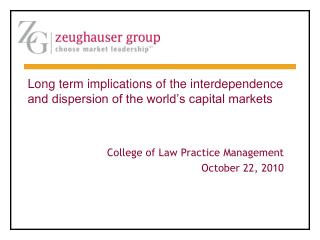 Long term implications of the interdependence and dispersion of the world's capital markets