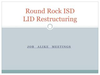 Round Rock ISD LID Restructuring