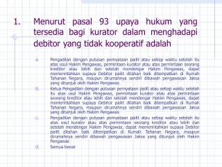 2. Menurut pasal 1131 KUHPerdata
