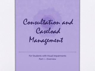 Consultation and Caseload Management